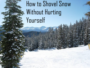 how to shovel snow without hurting yourself