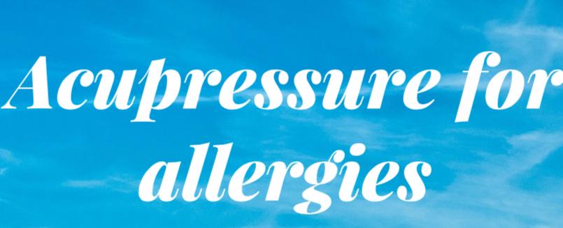 Acupressure for Seasonal Allergies
